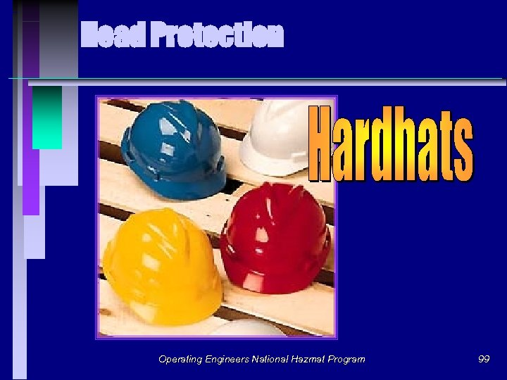 Head Protection Operating Engineers National Hazmat Program 99