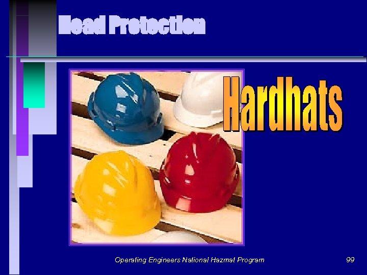 Head Protection Operating Engineers National Hazmat Program 99