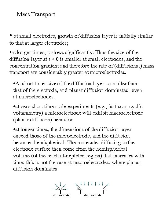 Mass Transport • at small electrodes, growth of diffusion layer is initially similar to