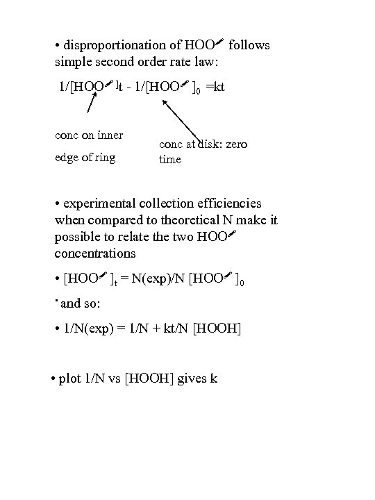 • disproportionation of HOO follows simple second order rate law: 1/[HOO ]t -