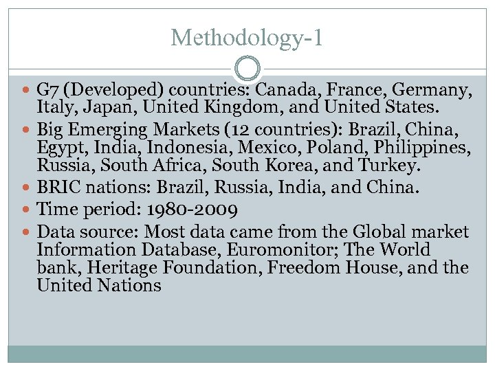 Methodology-1 G 7 (Developed) countries: Canada, France, Germany, Italy, Japan, United Kingdom, and United