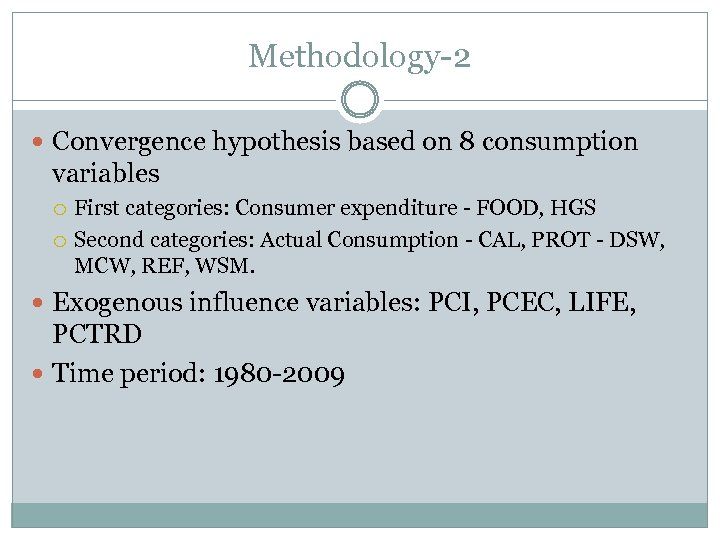 Methodology-2 Convergence hypothesis based on 8 consumption variables First categories: Consumer expenditure - FOOD,