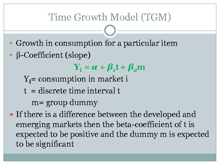 Time Growth Model (TGM) • Growth in consumption for a particular item • β-Coefficient