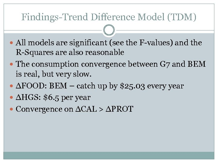 Findings-Trend Difference Model (TDM) All models are significant (see the F-values) and the R-Squares