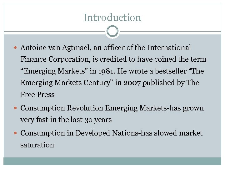 Introduction Antoine van Agtmael, an officer of the International Finance Corporation, is credited to