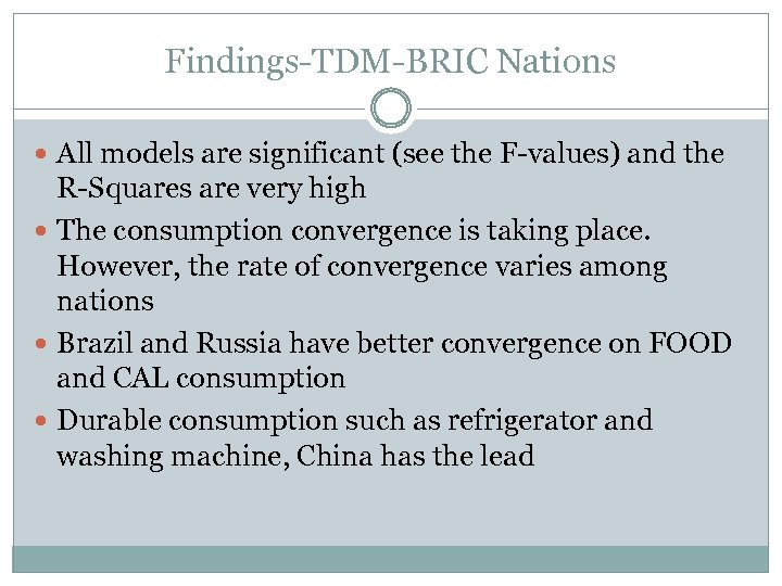 Findings-TDM-BRIC Nations All models are significant (see the F-values) and the R-Squares are very