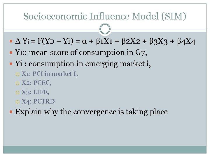 Socioeconomic Influence Model (SIM) ∆ Yi = F(YD – Yi) = α + β