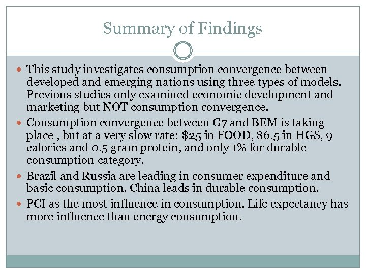 Summary of Findings This study investigates consumption convergence between developed and emerging nations using