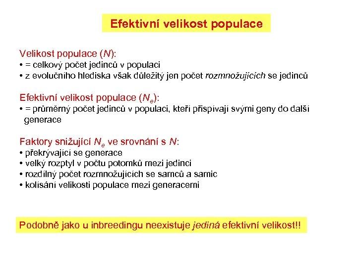 Efektivní velikost populace Velikost populace (N): • = celkový počet jedinců v populaci •