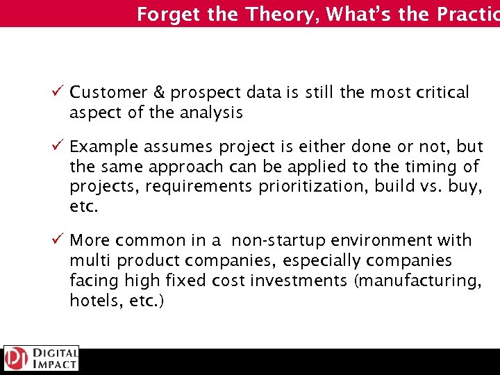 Forget the Theory, What's the Practic ü Customer & prospect data is still the
