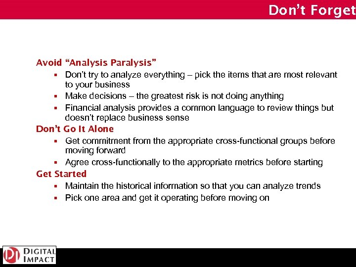 """Don't Forget Avoid """"Analysis Paralysis"""" § Don't try to analyze everything – pick the"""