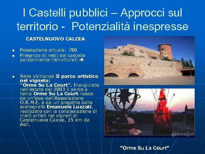 I Castelli pubblici – Approcci sul territorio - Potenzialità inespresse CASTELNUOVO CALCEA n n