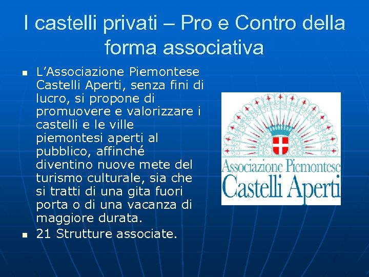 I castelli privati – Pro e Contro della forma associativa n n L'Associazione Piemontese