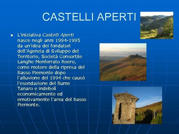 CASTELLI APERTI n L'iniziativa Castelli Aperti nasce negli anni 1994 -1995 da un'idea dei