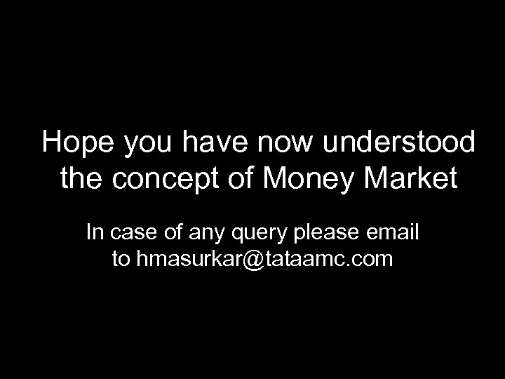 Hope you have now understood the concept of Money Market In case of any