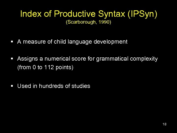 Index of Productive Syntax (IPSyn) (Scarborough, 1990) § A measure of child language development