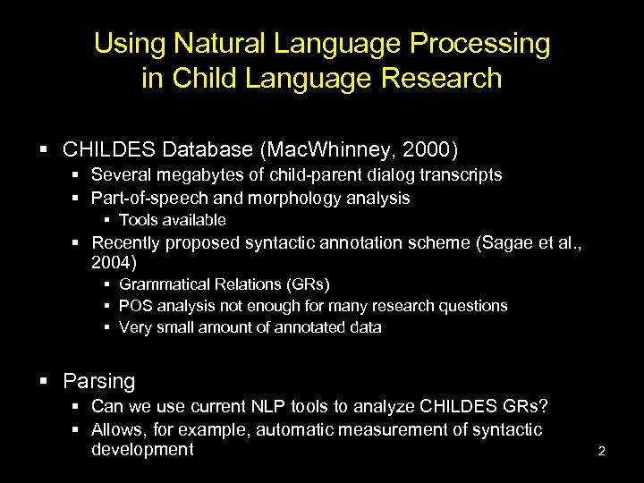 Using Natural Language Processing in Child Language Research § CHILDES Database (Mac. Whinney, 2000)