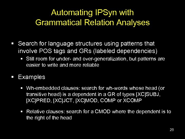 Automating IPSyn with Grammatical Relation Analyses § Search for language structures using patterns that
