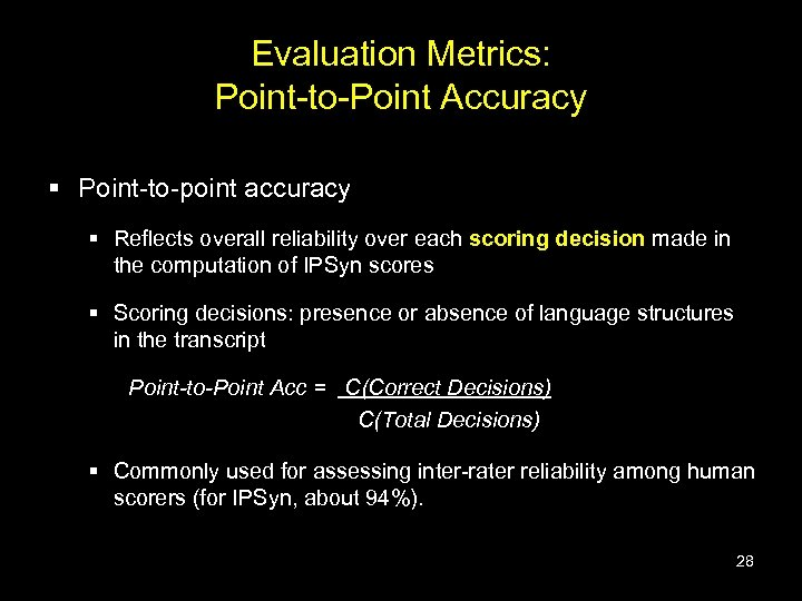 Evaluation Metrics: Point-to-Point Accuracy § Point-to-point accuracy § Reflects overall reliability over each scoring