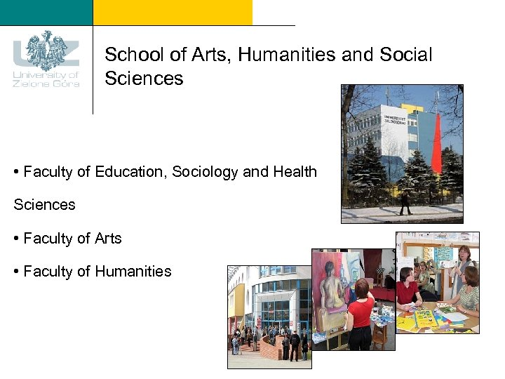 School of Arts, Humanities and Social Sciences • Faculty of Education, Sociology and Health