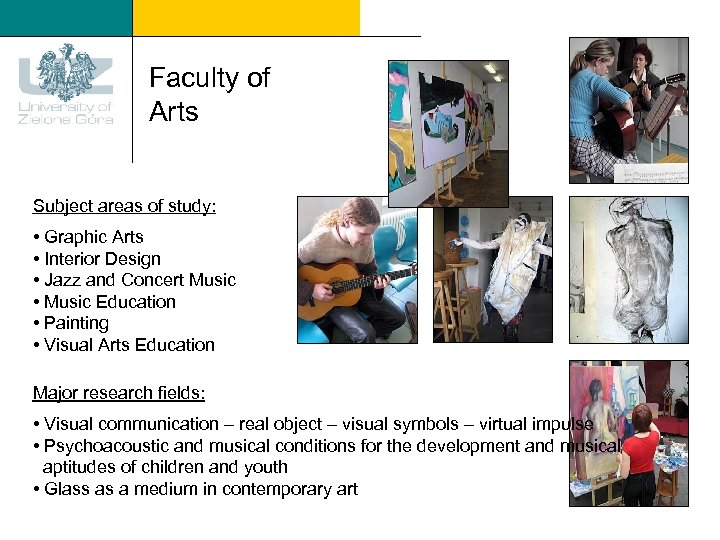 Faculty of Arts Subject areas of study: • Graphic Arts • Interior Design •