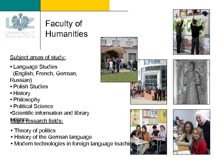 Faculty of Humanities Subject areas of study: • Language Studies (English, French, German, Russian)