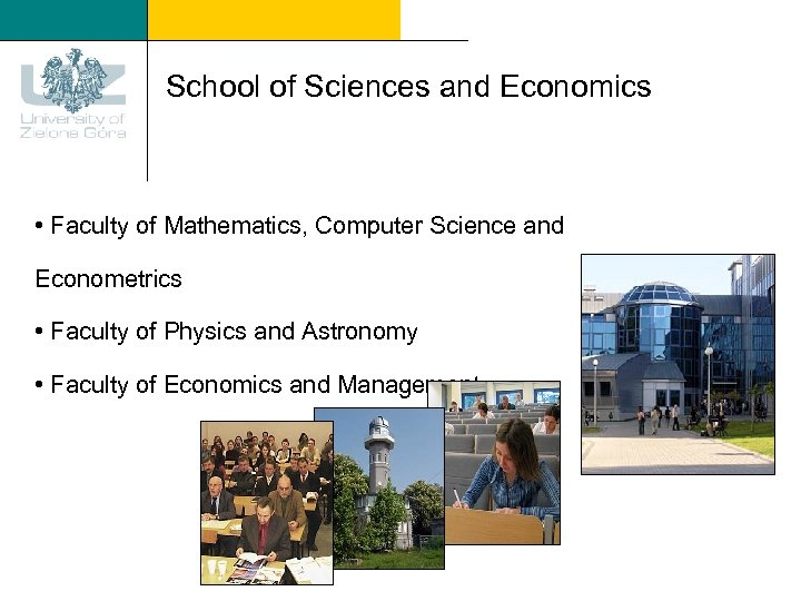School of Sciences and Economics • Faculty of Mathematics, Computer Science and Econometrics •