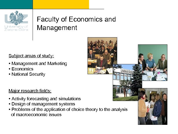 Faculty of Economics and Management Subject areas of study: • Management and Marketing •