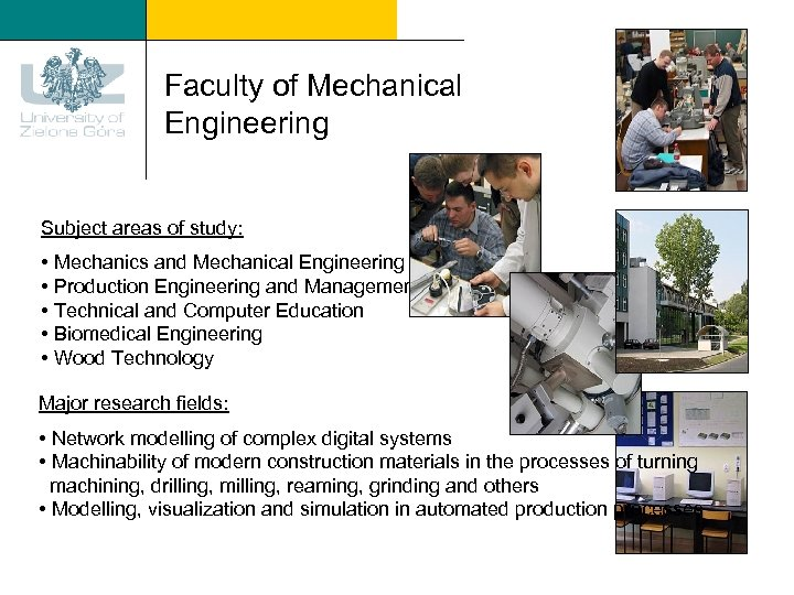 Faculty of Mechanical Engineering Subject areas of study: • Mechanics and Mechanical Engineering •
