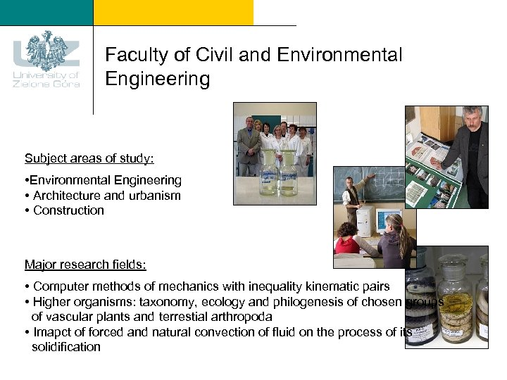 Faculty of Civil and Environmental Engineering Subject areas of study: • Environmental Engineering •