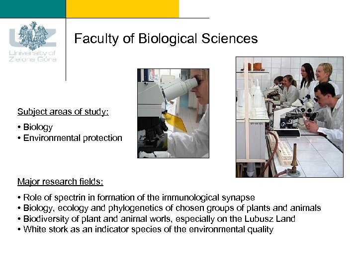 Faculty of Biological Sciences Subject areas of study: • Biology • Environmental protection Major