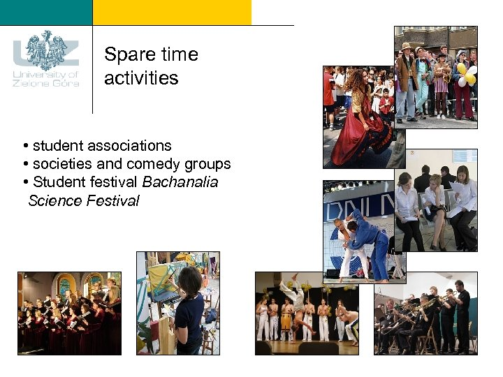 Spare time activities • student associations • societies and comedy groups • Student festival