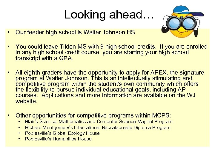 Looking ahead… • Our feeder high school is Walter Johnson HS • You could