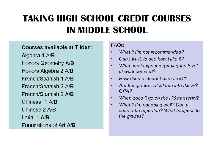TAKING HIGH SCHOOL CREDIT COURSES IN MIDDLE SCHOOL Courses available at Tilden: Algebra 1
