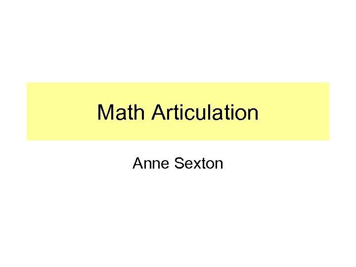 Math Articulation Anne Sexton
