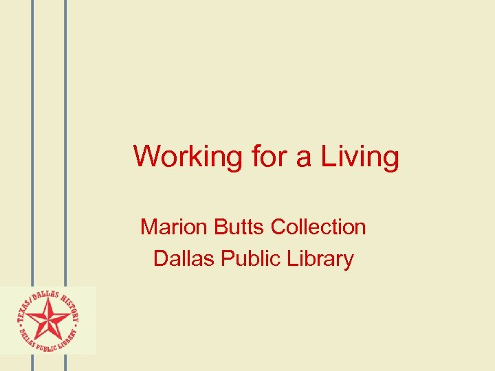 Working for a Living Marion Butts Collection Dallas Public Library