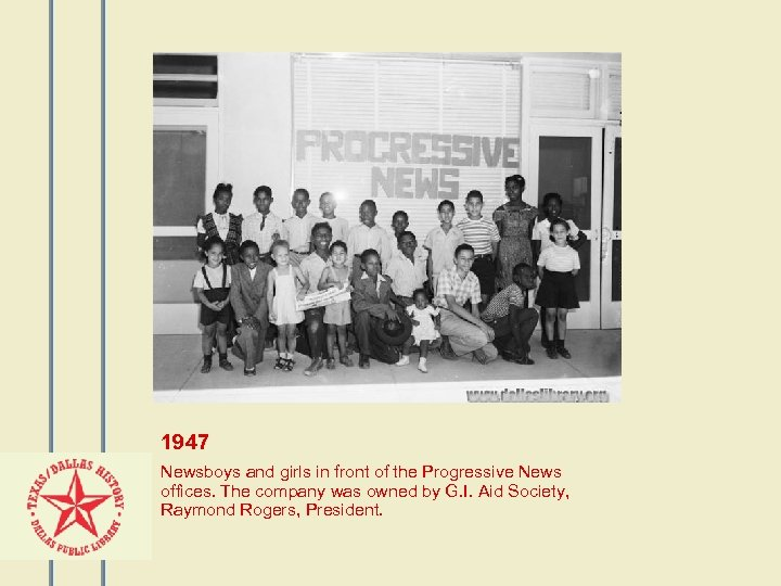 1947 Newsboys and girls in front of the Progressive News offices. The company was