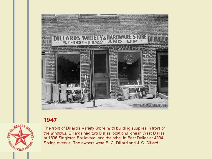 1947 The front of Dillard's Variety Store, with building supplies in front of the