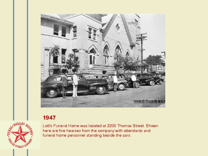 1947 Lott's Funeral Home was located at 2200 Thomas Street. Shown here are five