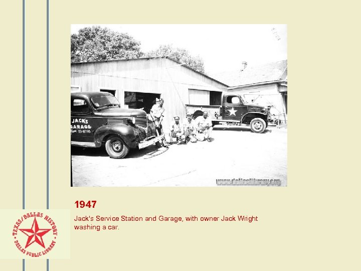 1947 Jack's Service Station and Garage, with owner Jack Wright washing a car.