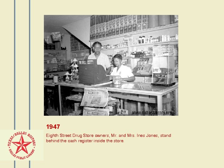 1947 Eighth Street Drug Store owners, Mr. and Mrs. Ines Jones, stand behind the