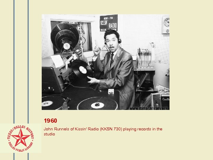 1960 John Runnels of Kissin' Radio (KKSN 730) playing records in the studio