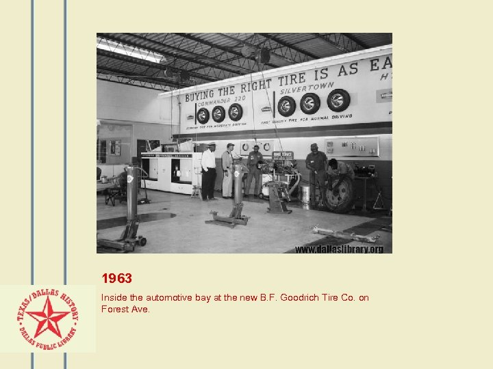 1963 Inside the automotive bay at the new B. F. Goodrich Tire Co. on