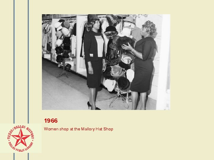 1966 Women shop at the Mallory Hat Shop