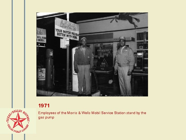 1971 Employees of the Morris & Wells Mobil Service Station stand by the gas