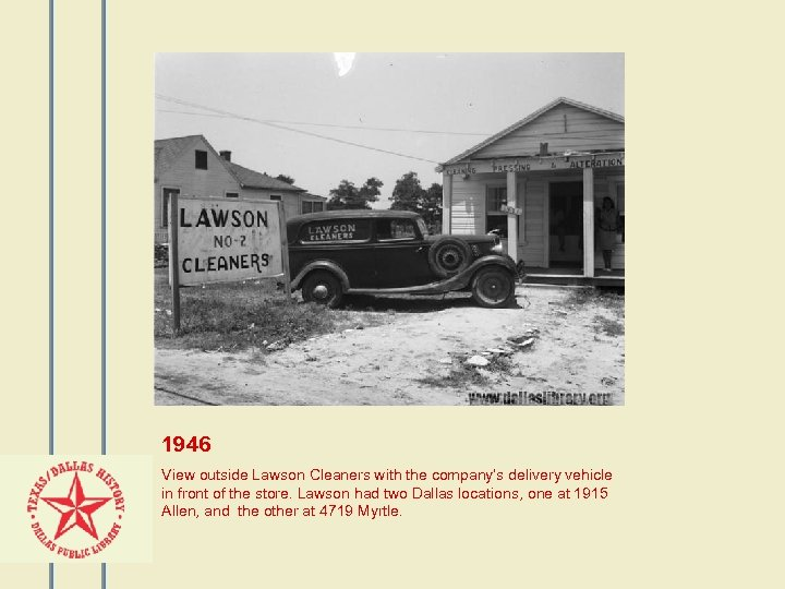 1946 View outside Lawson Cleaners with the company's delivery vehicle in front of the