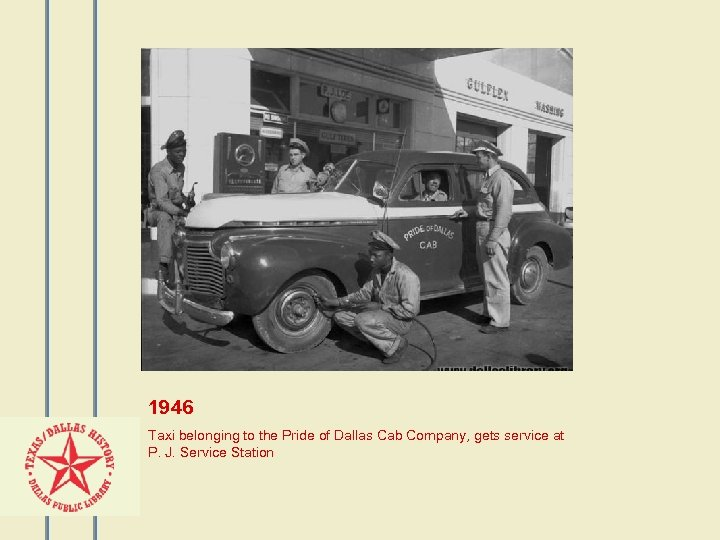 1946 Taxi belonging to the Pride of Dallas Cab Company, gets service at P.