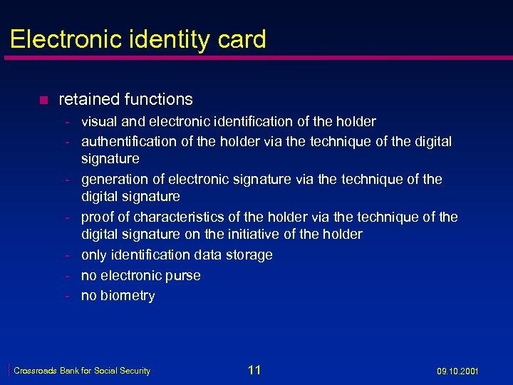Electronic identity card n retained functions - visual and electronic identification of the holder