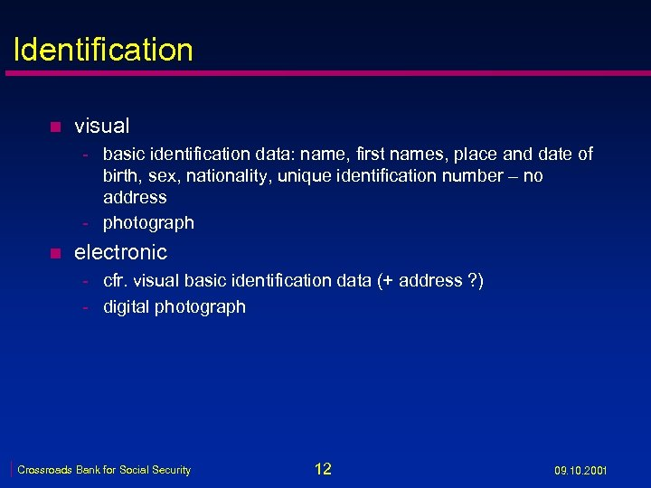 Identification n visual - basic identification data: name, first names, place and date of
