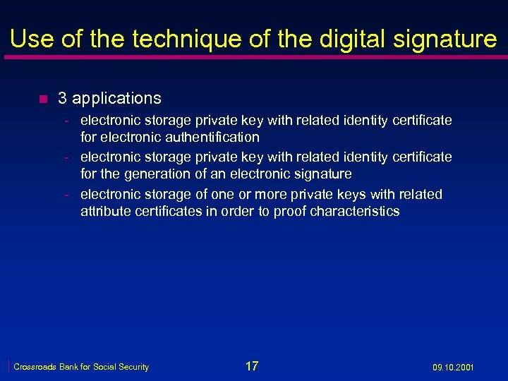 Use of the technique of the digital signature n 3 applications - electronic storage